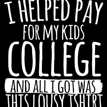 I Helped Paid For My Kids College by thingsandthings