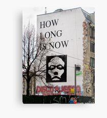 Berlin-How Long is Now Metal Print