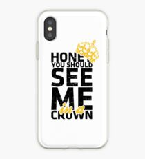 Honey You Should See Me in a Crown iPhone Case