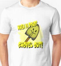 Shovel Out! Unisex T-Shirt