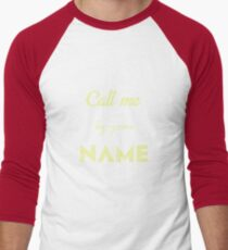 Call me by your funny name Saying Men's Baseball ¾ T-Shirt