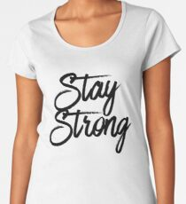 Stay Strong & Motivation Quote Mantra Women's Premium T-Shirt