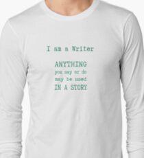 I am a Writer Funny Writer Life Saying2 Long Sleeve T-Shirt