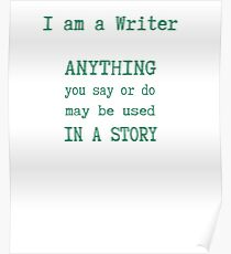 I am a Writer Funny Writer Life Saying2 Poster