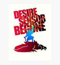 Desire Sensor, Begone! Art Print