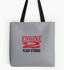 Engine 2 Plant-Strong Tote Bag