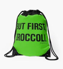 But First, Broccoli. Drawstring Bag