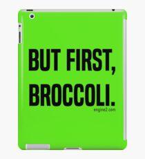 But First, Broccoli. iPad Case/Skin