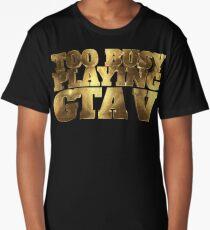 Too Busy Playing GTA V Gold  Long T-Shirt