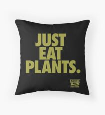 Just Eat Plants. Throw Pillow