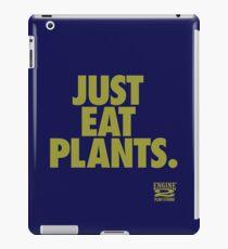 Just Eat Plants. iPad Case/Skin