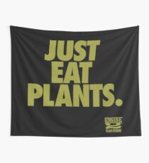 Just Eat Plants. Wall Tapestry