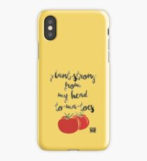 Plant-Strong From My Head To-Ma-Toes iPhone Case