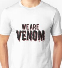 We are Venom Unisex T-Shirt