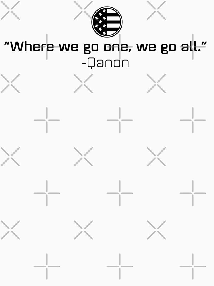 Qanon - Where we go one, we go all. by CentipedeNation