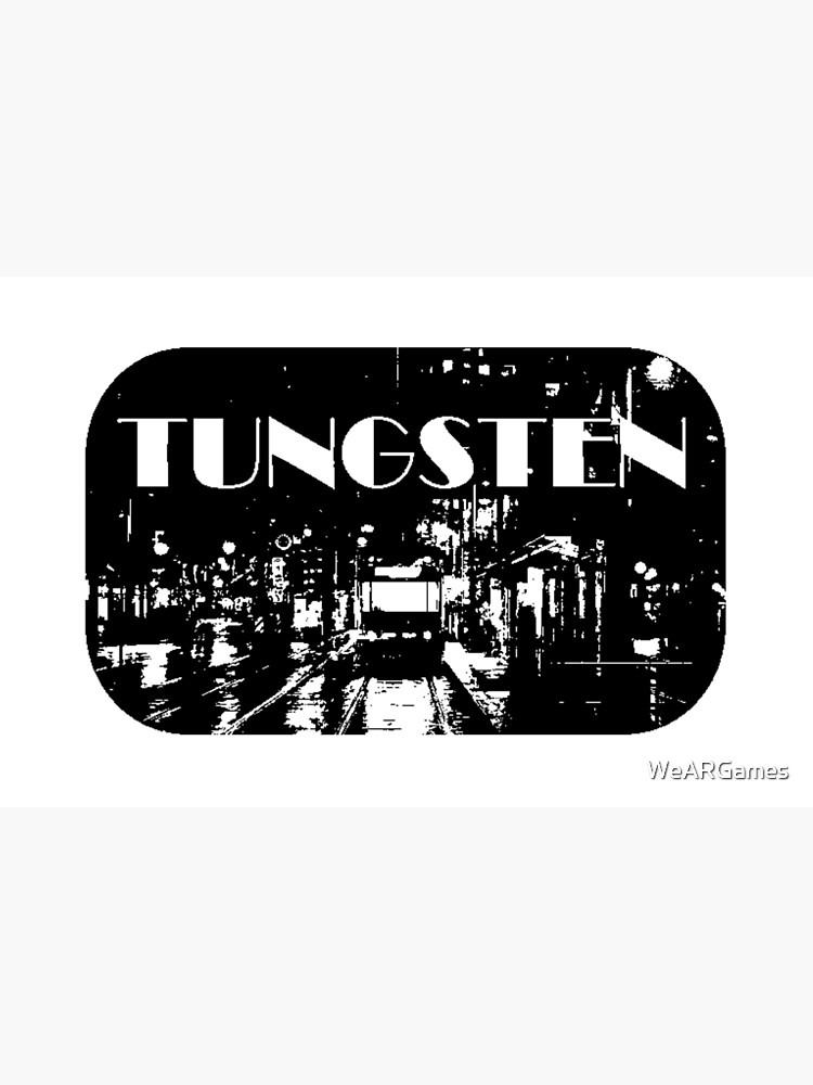 Tungsten - Hoher Kontrast von WeARGames
