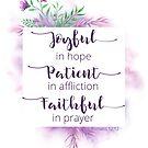 Fröhlich in der Hoffnung | Patient in Gebrechen | Treu im Gebet von PraiseQuotes