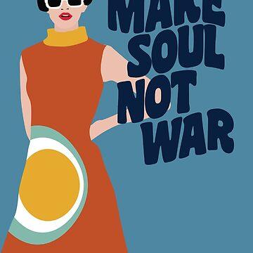 Make Soul Not War by modernistdesign