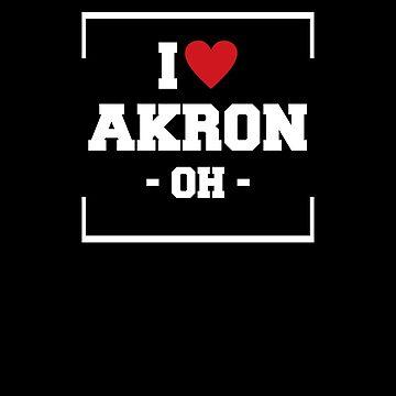 I Love Akron  Shirt - Ohio T-Shirt by JkLxCo