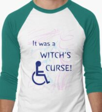 It Was A Witch's Curse: Disability Shirt Baseball ¾ Sleeve T-Shirt