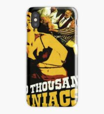 TWO THOUSAND MANIACS! iPhone Case