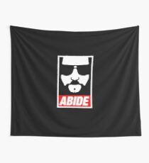 Abide the dude Wall Tapestry
