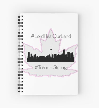 #LordHealOurLand #TorontoStrong Spiral Notebook