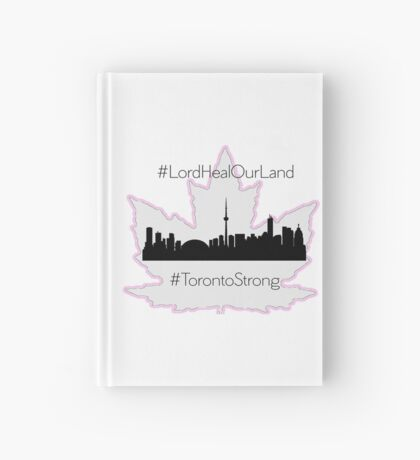 #LordHealOurLand #TorontoStrong Hardcover Journal