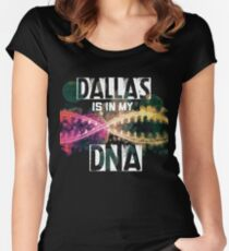 Dallas is In My DNA  - Texas USA Women's Fitted Scoop T-Shirt