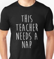 This Teacher needs a nap. Unisex T-Shirt