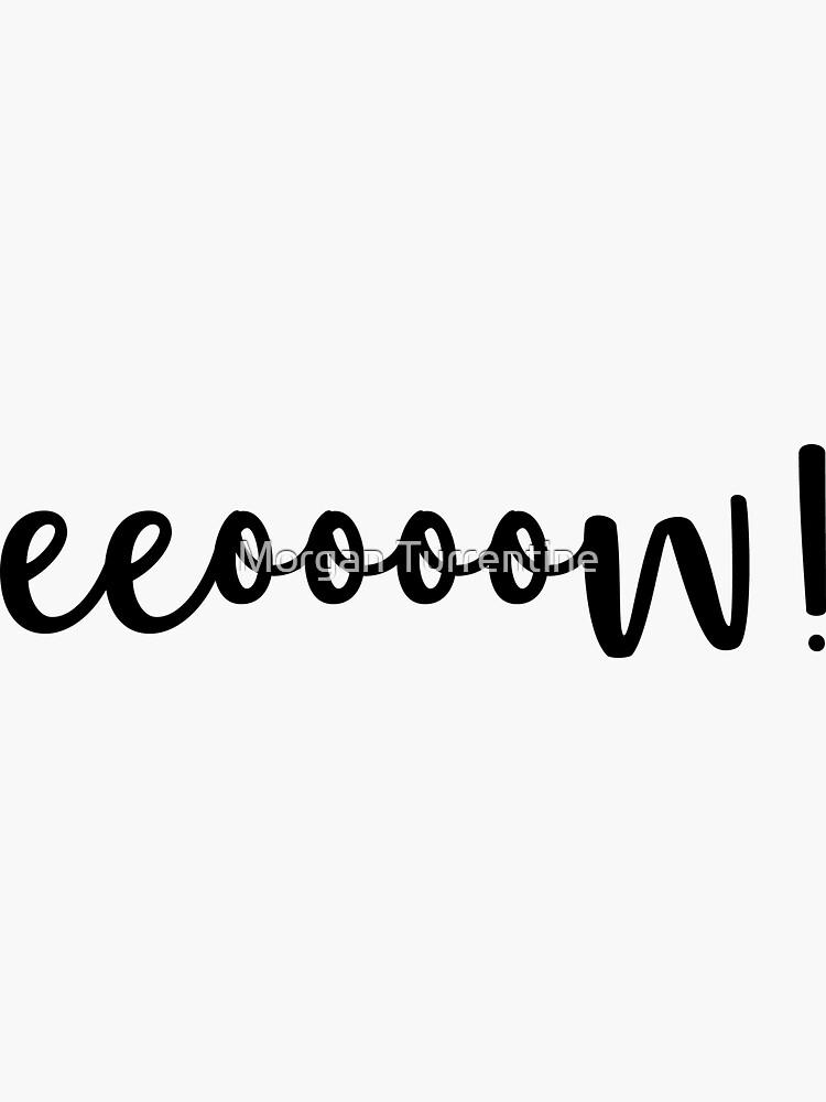 Eeoooow! de MorganNicole021