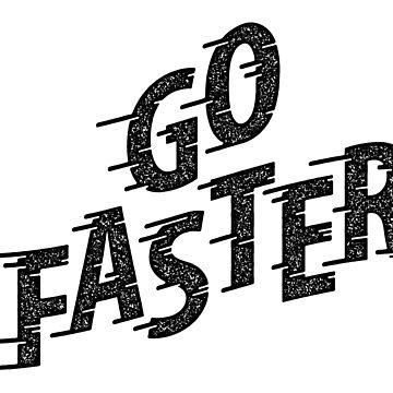 Go Faster by StewartMair