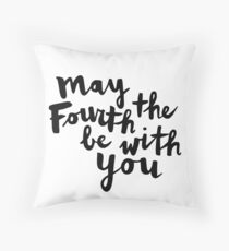 May The Fourth Be With You Throw Pillow