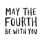 May The Fourth Be With You II by meandthemoon
