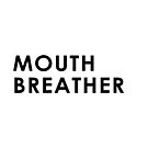 Mouth Breather  by meandthemoon