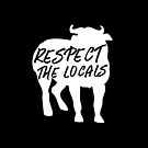 RESPECT THE LOCALS (bull with horns) by jazzydevil