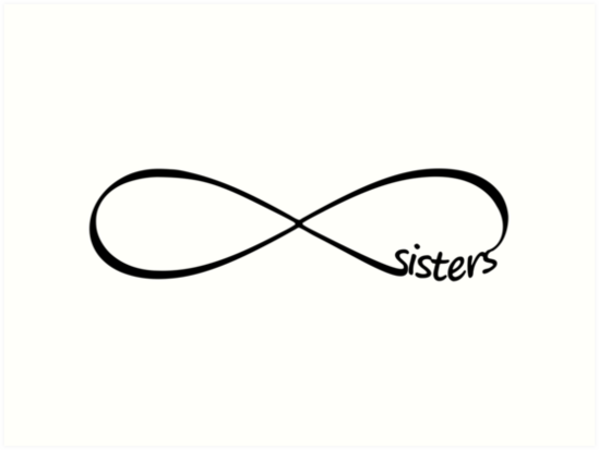 Sisters Forever Sisters Infinity Symbol Art Prints By Xsylx