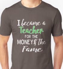 9be5d2bc0 Funny Teacher Gift T-shirt - I Do it for the Money & Fame Unisex