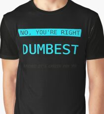 No You're Right Lets Do It The Dumbest Way Possible Graphic T-Shirt