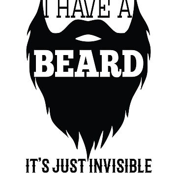 I have a beard by charsglamshop
