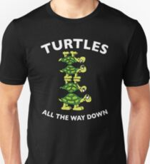 Turtles All The Way Down Unisex T-Shirt