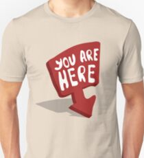 You are here Unisex T-Shirt
