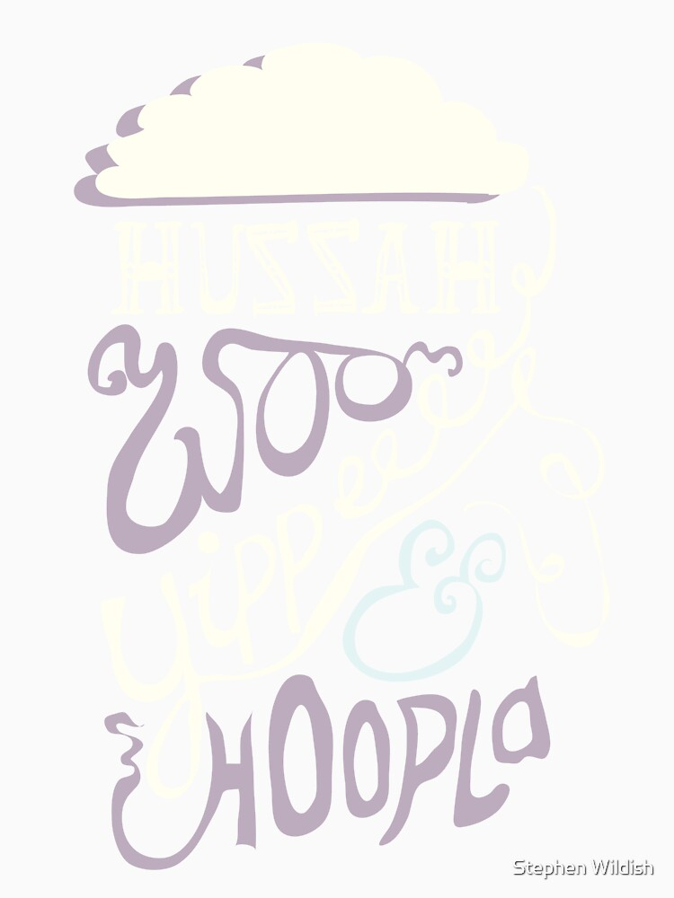 Huzzah, Woo, Yippee, Hoopla by Wildyles