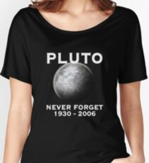 Pluto - Never Forget - Cool Space Women's Relaxed Fit T-Shirt