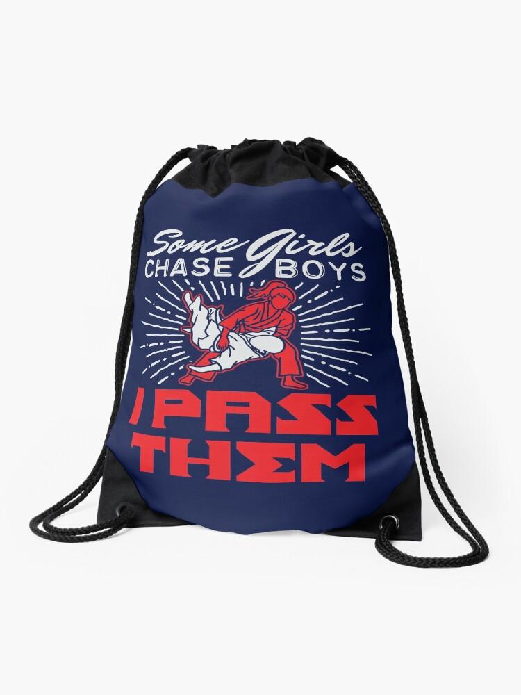 Some Girls Chase Boys I Pass Them Jiu Jitsu Gifts Drawstring Bag