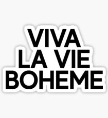 Viva La Vie Boheme For Hipster Teenager Quote Sticker