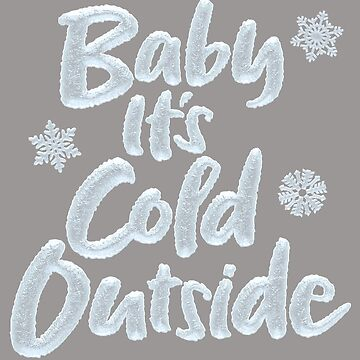 Baby It's Cold Outside Frozen Christmas Lettering  - Elegant Gray by 26-Characters