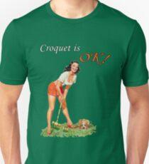 Croquet is OK! Unisex T-Shirt