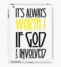 It's Always Worth It If God Is Involved iPad Case/Skin