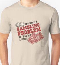 gamble gamble gamble Unisex T-Shirt
